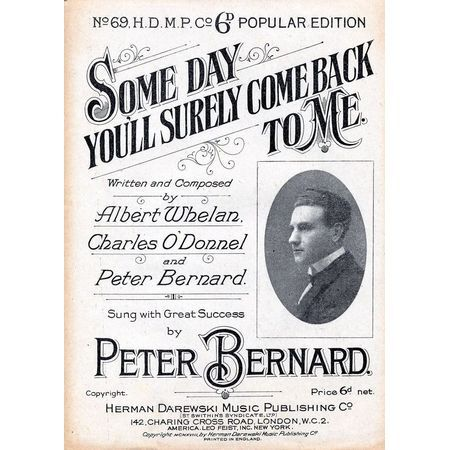 Some Day You'll Surely Come Back to me - Herman Darewski Music Publishing  6d Popular Edition No  69 - AS sung by Peter Bernard
