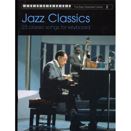 Jazz Classics - 23 Classic Songs for Keyboard - The Easy Keyboard Library