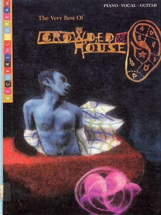 Recurring Dream - The Very Best of Crowded House - For Voice, Piano ...