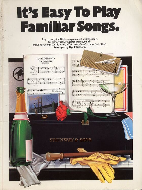 It's Easy To Play Familiar Songs - Easy To Read, Simplified Arrangements Of  Nostalgic Songs for Piano/Vocal With Guitar Chord Symbols - Arranged By