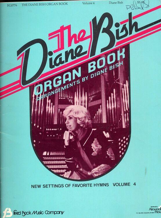 The Diane Bish Organ Book - New Settings of Favorite Hymns - Volume 4 -  Featuring Diane Bish