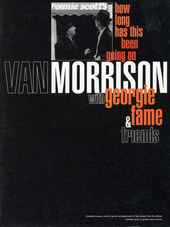 Van Morrison with Georgie Fame and Friends - How long has this been ...