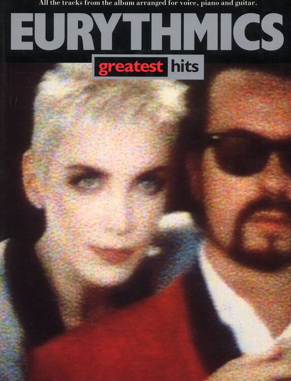 Eurythmics Greatest Hits, all tracks arranged for voice, piano and guitar   Who's That girl, There must be an Angel, Would I lie to You, Angel,Sex Crim