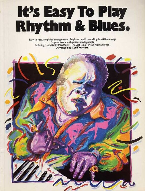 It's Easy to Play Rhythm & Blues - Easy to read simplified arrangements of  18 well known Rhythm and Blues Songs - For Piano / Vocal with Guitar Chord