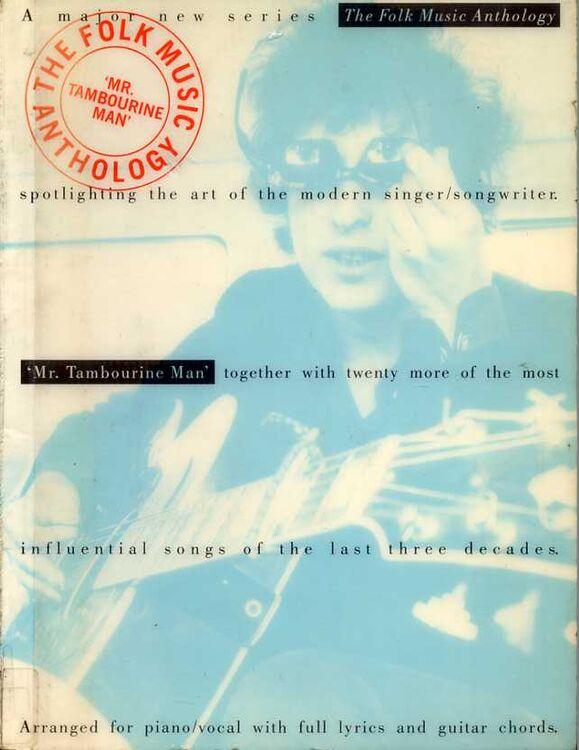 The Folk Music Anthology - Mr. Tambourine Man - A series ...
