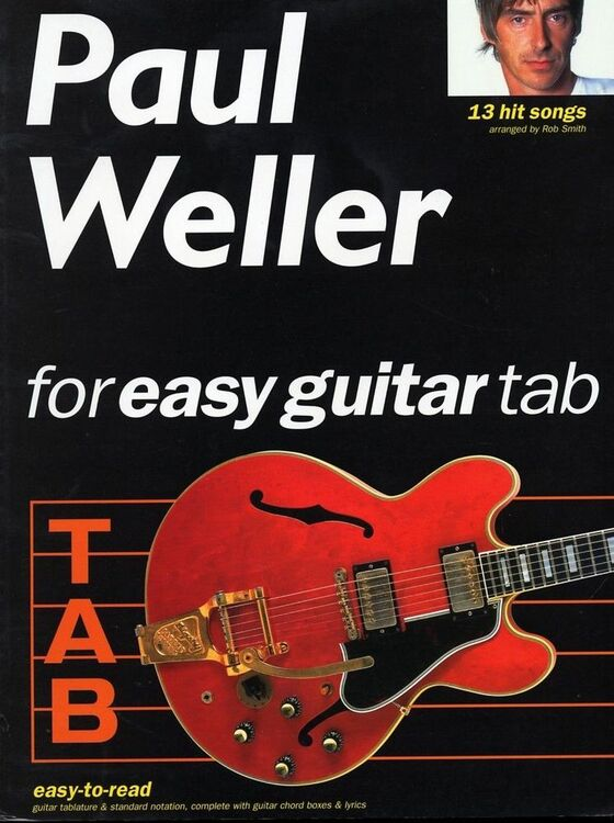 Paul Weller for easy guitar tab, 13 hit songs arranged by Rob Smith ...