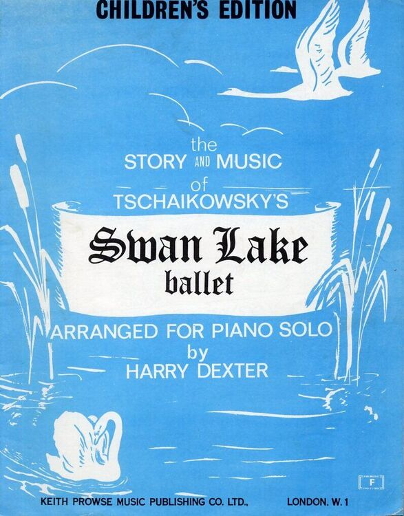 The Story and Music of Tschaikowskky's Swan Lake Ballet - Children's  Edition - Arranged for Piano Solo by Harry Dexter