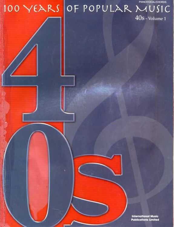 100 Years Of Popular Music 40s Volume 1 For Piano And Voice