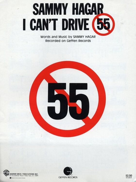 I Cant Drive 55 Recorded On Geffen Records By Sammy Hagar For