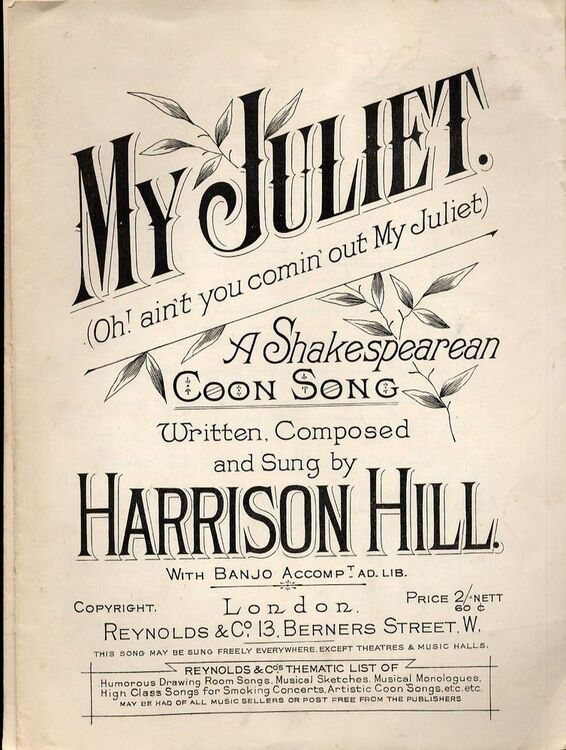 My Juliet (Oh! ain't you comin' out My Juliet) - A Shakespearean Coon Song  - For Piano and Voice with Banjo accompaniment (Ad  Lib )