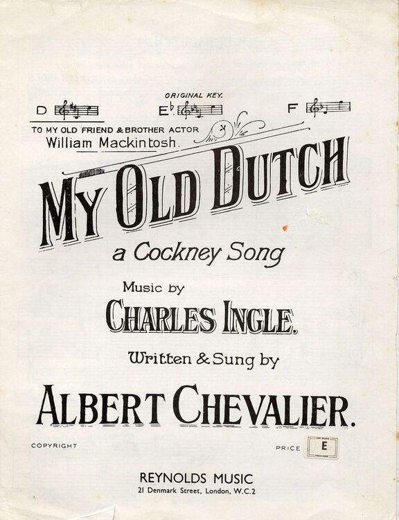 My Old Dutch - A Cockney Song - Dedicated to Old Friend & Brother Actor  William Mackintosh - in the key of D major for low voice
