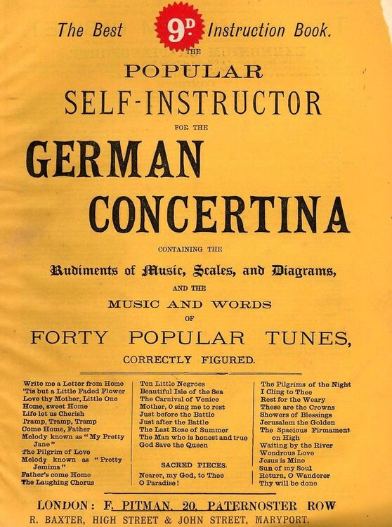 The Popular Self Instructor for the German Concertina - Containing the  rudiments of Music, Scales and Diagrams, and the words of Forty popular  Tunes
