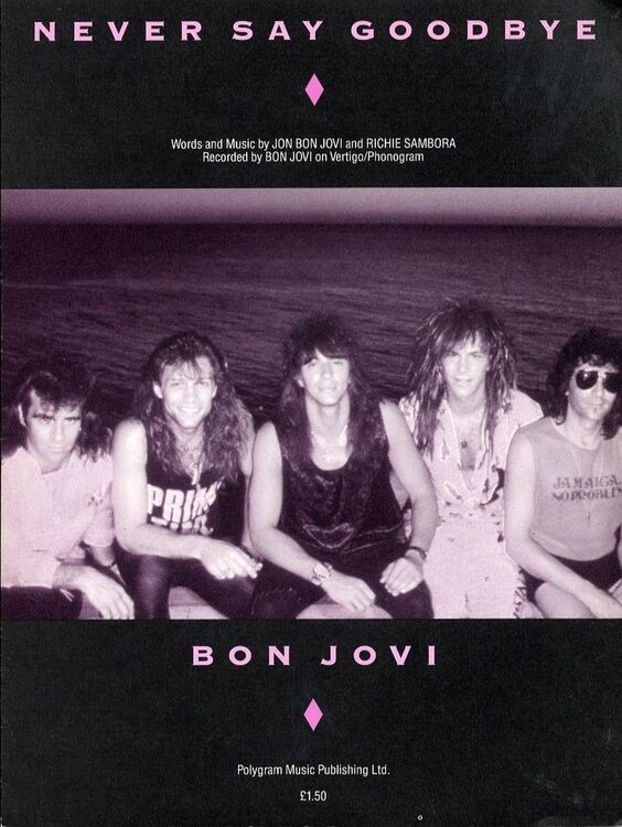Never Say Goodbye Recorded By Bon Jovi On Vertigo For Piano And