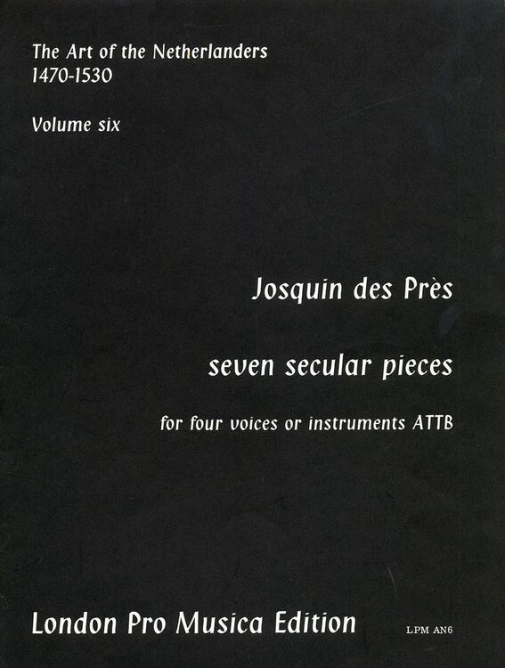 Seven Secular Pieces for Four Voices or Instruments (ATTB) - The Art of the  Netherlanders - Volume Six