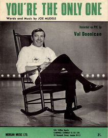 You're the only one - Recorded on PYE by Val Doonican - For Piano and Voice with chord symbols