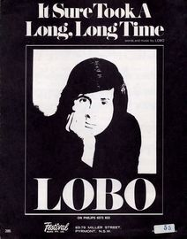 It Sure took a Long, Long Time - Recorded by Lobo on Philips 6073 822 - For Piano and Voice with Guitar chords