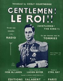 Gentlemen! Le Roi!! (Gentlemen! The King!!) - Song - Introduced by Cicely Courtneidge - French Edition with English and Frenc words