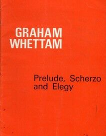 Graham Whettam - Prelude, Scherzo and Elegy - For Piano - Signed Copy & Includes Newspaper Cutting