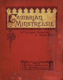 Cambrian Minstrelsie - A National Collection of Welsh Songs - Volume 4 - The music with old and new notations - The words in English and Welsh - With