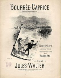 Bourree-Caprice - Souvenir d'Auvergne - Nouvelle Danse dediee aux Enfants avec theorie et figures - For Piano Solo - With a guide to the dance steps -