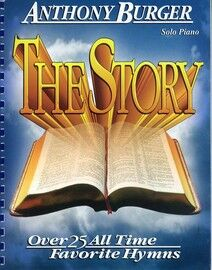 The Story - Over 25 All Time Favorite Hymns for Solo Piano