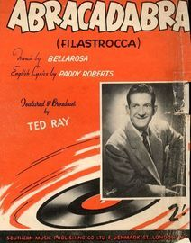 Abracadabra (Filastrocca) - Featured and Broadcast by Ted Ray - For Piano and Voice with Chord symbols