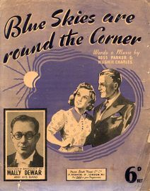 Blue Skies are round the Corner - Song featuring Wally Dewar
