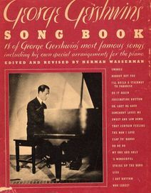 George Gershwins Song Book - 18 of George Gershwin's most famous songs including his own special arrangements for the Piano