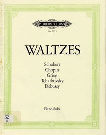 Edition Peters No. 7323 - Waltzes - Schubert, Chopin, Grieg, Tchaikovsky, Debussy - Piano Solo