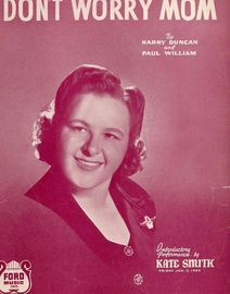 Don't Worry Mom - Performed by Kate Smith