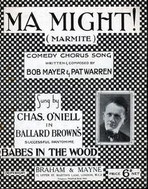Ma Might! (Marmite) - Comedy Chorus Song - Featuring Chas. O'Niell in 'Babes In The Wood'
