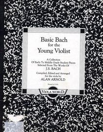Basic Bach for the Young Violist - A Collection of Early to Middle Grade Student Pieces Selected from the Works of J. S. Bach