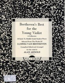 Beethoven's Best for the Young Violist - A collection of early to middle grade student pieces selected from the works of Ludwig van Beethoven