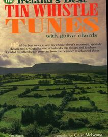 Ireland's Best Tin Whistle Tunes (with guitar chords) - 110 of the best tunes in any tin whistle player's repertoire, specially chosen and arranged by