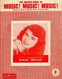 Music! Music! Music!  (put another nickel in) - As featured and broadcast by Teresa Brewer on London Records No. L 604