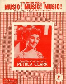 Music! Music! Music!  (put another nickel in) - As featured and broadcast by Petula Clark