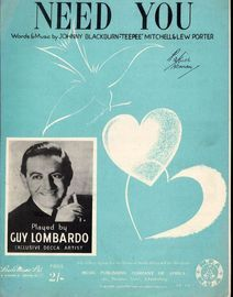 Need You - Featured and Broadcast by Guy Lombardo - For Piano and Voice with chord symbols