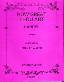Handel - How Great Thou Art - Piano Solo - The Walsh Collection