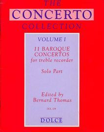 11 Baroque Concertos for Solo Treble Recorder - Volume I of \'The Concerto Collection\'