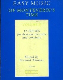 Easy Music of Monteverdi's Time - Volume II - 12 Pieces for Descant Recorder and Continuo - Dolce Edition DOL 113