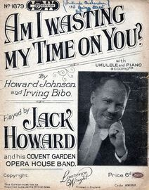 Am I Wasting My Time On You? - As performed by Jack Howard