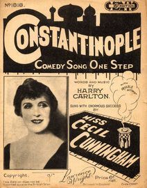 C.o.n.s.t.a.n.t.i.n.o.p.l.e (Constantinople), comedy song one step, (One sung by Miss Cecil Cunningham),