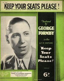 Keep Your Seats Please! - Featured by George Formby in the A. T. P. Picture