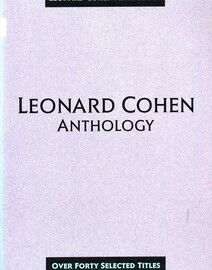 Leonard Cohen Anthology - Over 47 Selected Titles for Voice, Piano & Guitar