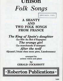 Unison Folk Songs - A Shanty and Two Folk Songs from France - Arranged for Unison Voices and Piano