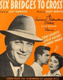 Six Bridges to Cross - Song from the Universal International Picture - Featuring Tony Curtis, Julie Adams and George Nader
