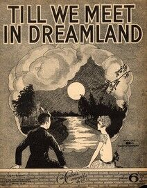 Till we Meet in Dreamland - The Sweeping Natural Waltz Sensation