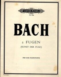 Bach - 2 Fugen (Kunst der Fuge) - For Two Pianos - Edition Peters No. 218a