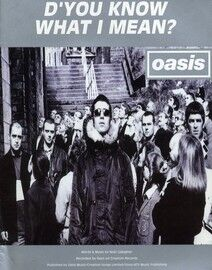 D'You Know What I Mean? - Song - Featuring Oasis - For Piano / Voice / Guitar
