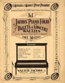 Jacob\'s Piano Folio of Ballets and Concert Waltzes for the Ball Room, Classic Dance and Reception - Book 1